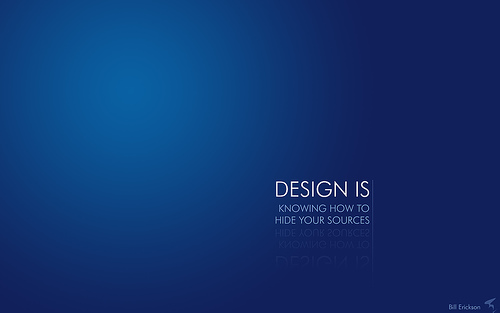 "Design+is...knowing+how+to+hide+your+sources 70+ Super Creative Wallpapers ""About Design"""