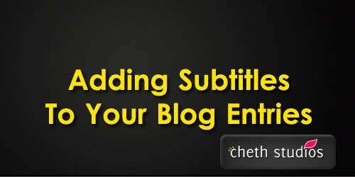 Adding+Subtitles+To+Your+Blog+Entries How to add Subtitles To Your Blog Entries