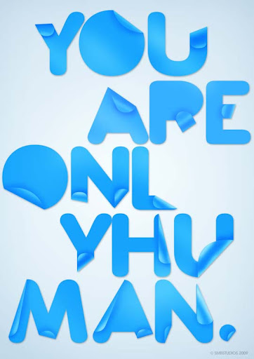 You Are Only Human by crymz Typography Brilliance: To Make you say Wow #2