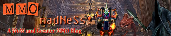 MMO Madness: a WoW and Greater MMO Blog