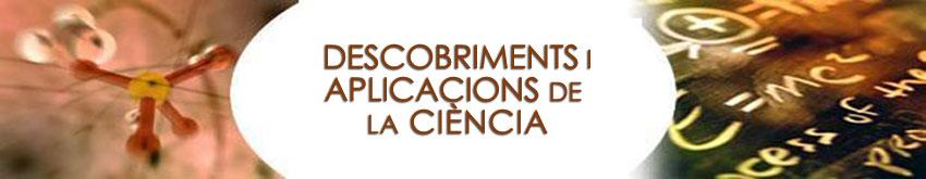 Descobriments i aplicacions de la ciència