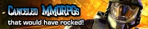Canceled MMORPGs that would have rocked! - Some were canceled during the MMORPG beta stage, others didn't even get there