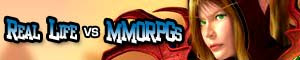Real Life VS MMORPGs - Are MMORPG Games your life or do you prefer the real thing?