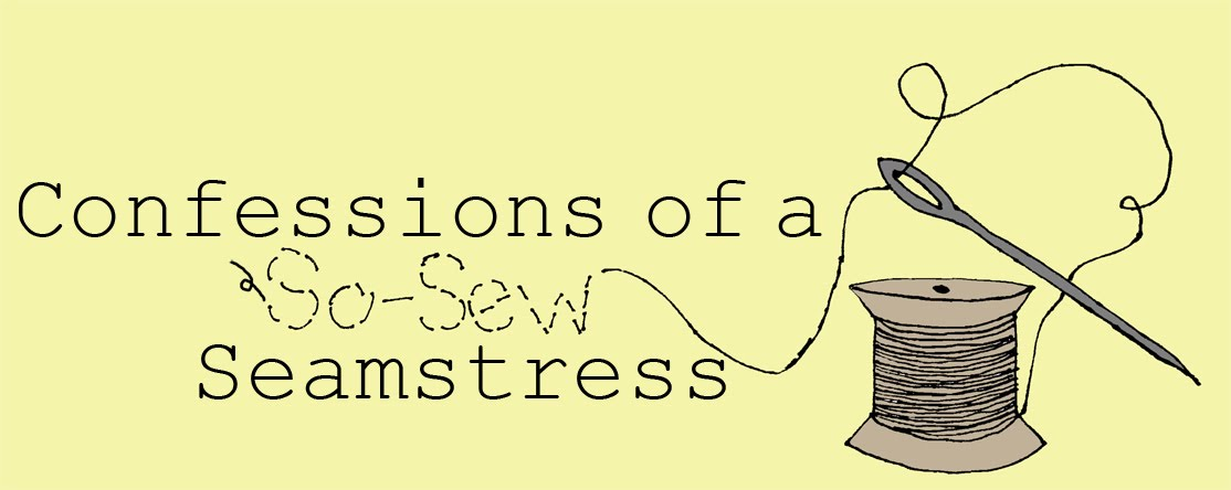 Confessions of a So-Sew Seamstress