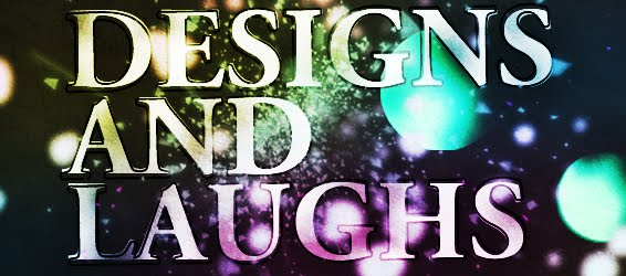 Designs And Laughs