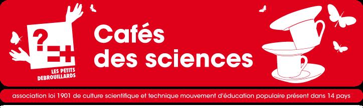 Cafés<br>des Sciences
