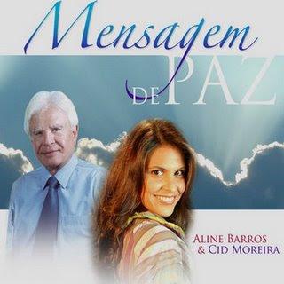 Aline barros e Cid Moreira   mensagens de paz CD Aline Barros & Cid Moreira   Mensagem De Paz