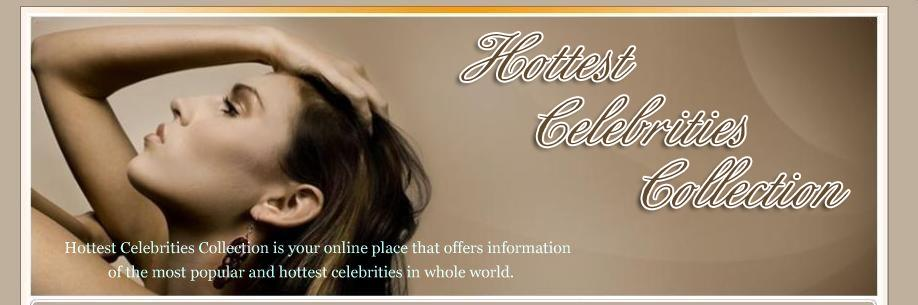 Hottest Celebrities Collection