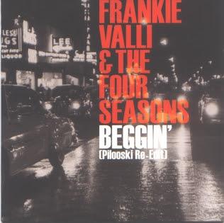 Frankie Valli & The Four Seasons – Beggin (Pilooski Re-Edit) / Madcon – Beggin