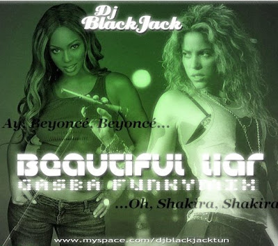 Beautiful Liar on Shakira Feat  Beyonce   Beautiful Liar  Gasba Funkymix  2008