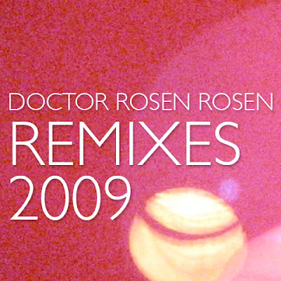 remixes2009 New! Doctor Rosen Rosen   *Remixes 2009*