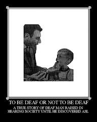 TO BE DEAF OR NOT TO BE DEAF