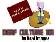 DEAF CULTURE 101