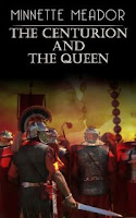The Centurion & the Queen by Minnette Meador