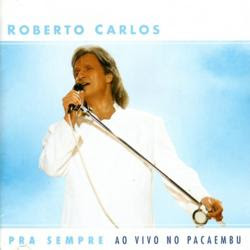 Roberto Carlos – Pra Sempre [2008]