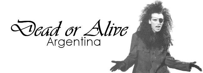 Dead or Alive Argentina