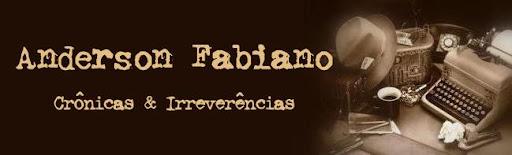 Anderson Fabiano: crônicas e irreverências