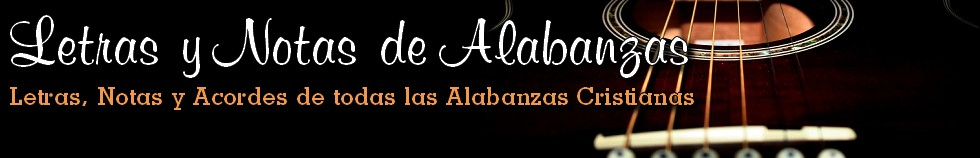 Letras y Notas de Alabanzas