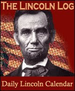 The Lincoln Log - Daily Lincoln Calendar of life events