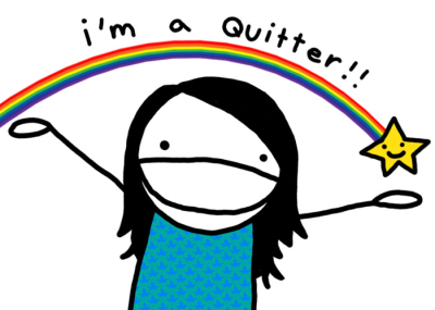 Natalie Dee PSA-style self portrait with text, I'm a Quitter