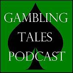 Gambling Tales Podcast