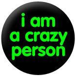 I am a crazy person