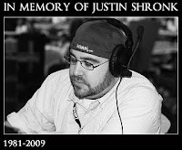 In Memory of Justin Shronk (1981-2009)