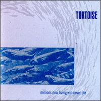 Tortoise, 'Millions Now Living Will Never Die' (1996)