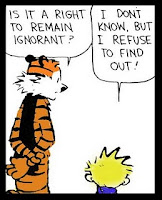 Is it a right to remain ignorant? I don't know, but I refuse to find out.