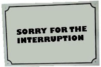 Sorry for the interruption