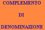 10 FRASI CON COMPLEMENTO DI DENOMINAZIONE