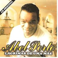 Abel Porto - Lagrimas de Uma Mae 2009