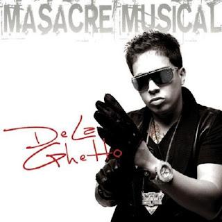 [Imagen: De+La+Ghetto+-+Massacre+Musical%5B1%5D.jpg]