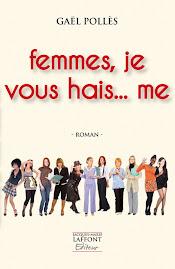 FEMMES, JE VOUS HAI...ME