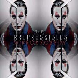 The Irrepressibles - Mirror Mirror