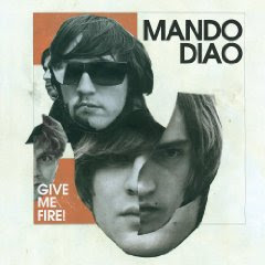 Mando Diao – Give Me Fire!