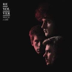 Revolver - Music For A While