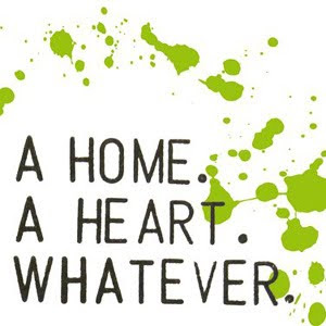 A Home. A Heart. Whatever. - A Home. A Heart. Whatever.
