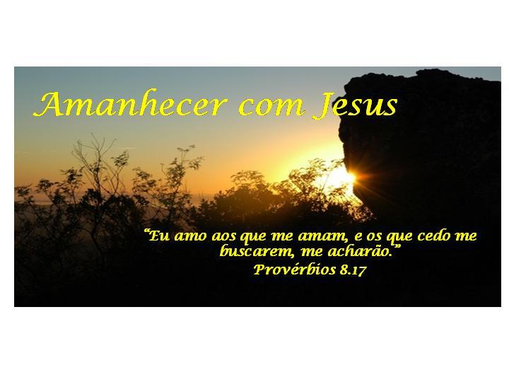Amanhecer com Jesus