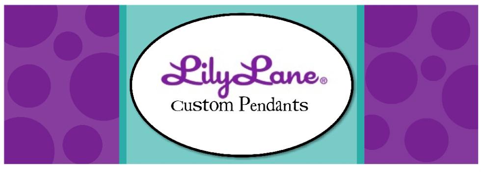 Lily Lane Custom Pendants