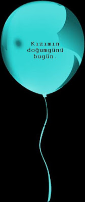 7 Ekim Balonu - Kızımın doğumgünü bugün!