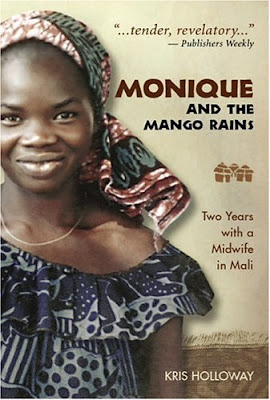 the life of monique dembele in monique and the mango rains a book by kris holloway American kris holloway lovingly remembers  in mali that began in 1989 in monique and the mango rains monique dembele,  holloway's eyes, monique's life.