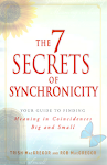 THE 7 SECRETS OF SYNCHRONICITY by Trish MacGregor and Rob MacGregor