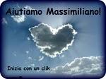 Aiutiamo Massimiliano!