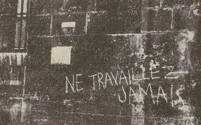 never work graffiti guy debord situationist art ne+travaillez+jamais