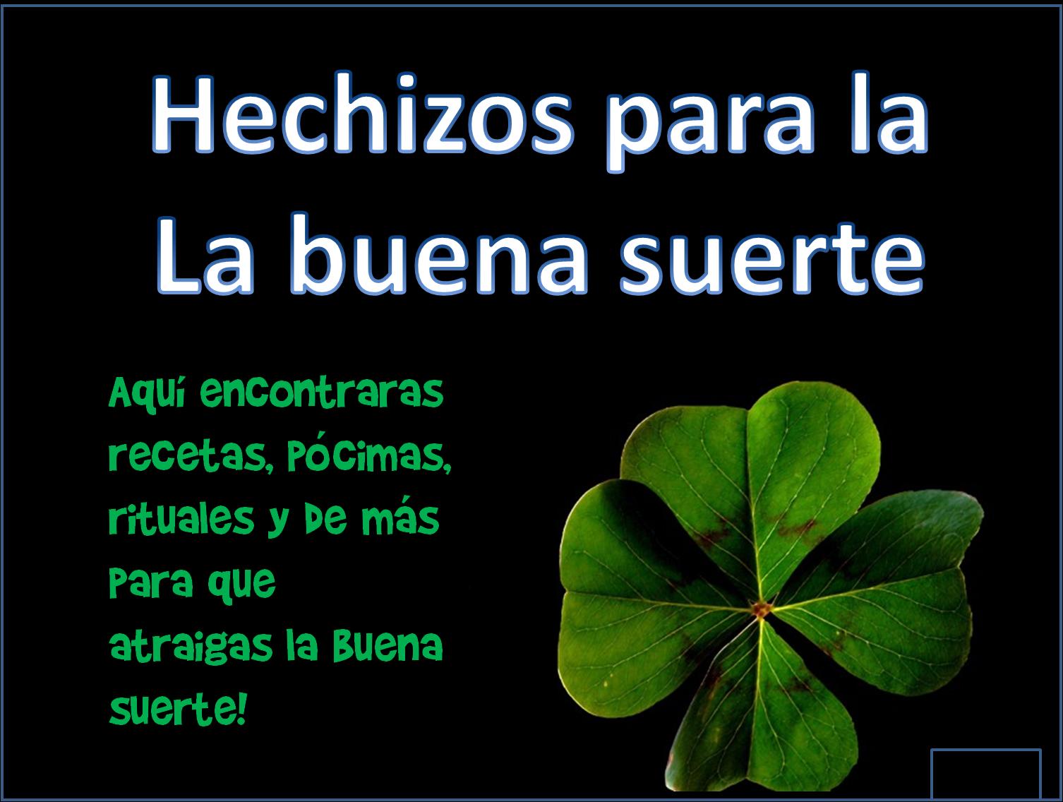 Hazme la buena hechizos de buena suerte - Rituales para la buena suerte ...