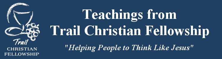 Teachings from Trail Christian Fellowship