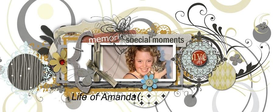 Life Of Amanda(: