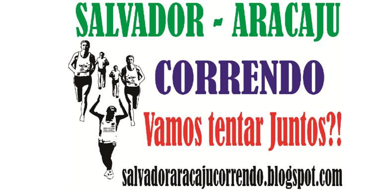 De Salvador a Aracaju correndo!