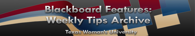 Blackboard Features: Weekly Tips Archive